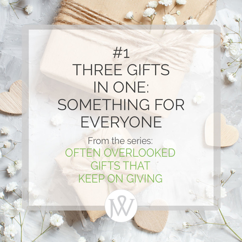 Three gifts in one: Something for Everyone. From our series: Five Gifts that keep on giving.