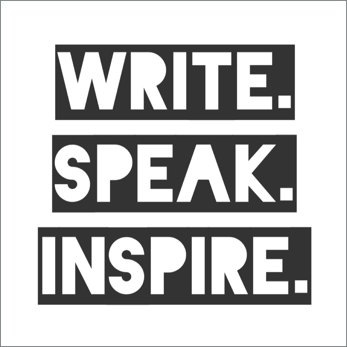 Write. Speak. Inspire.™