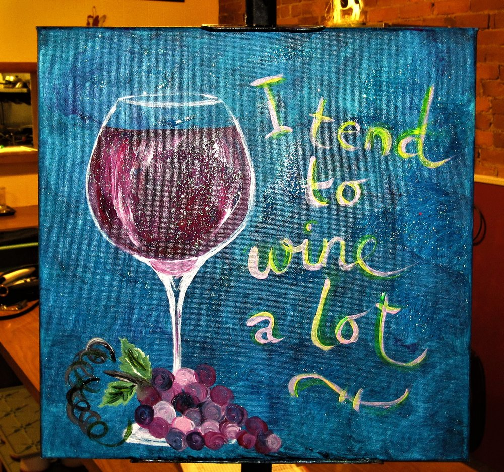 I Tend to Wine A lot! $35