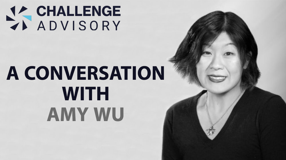 Challenge Advisory: A Conversation with Amy Wu