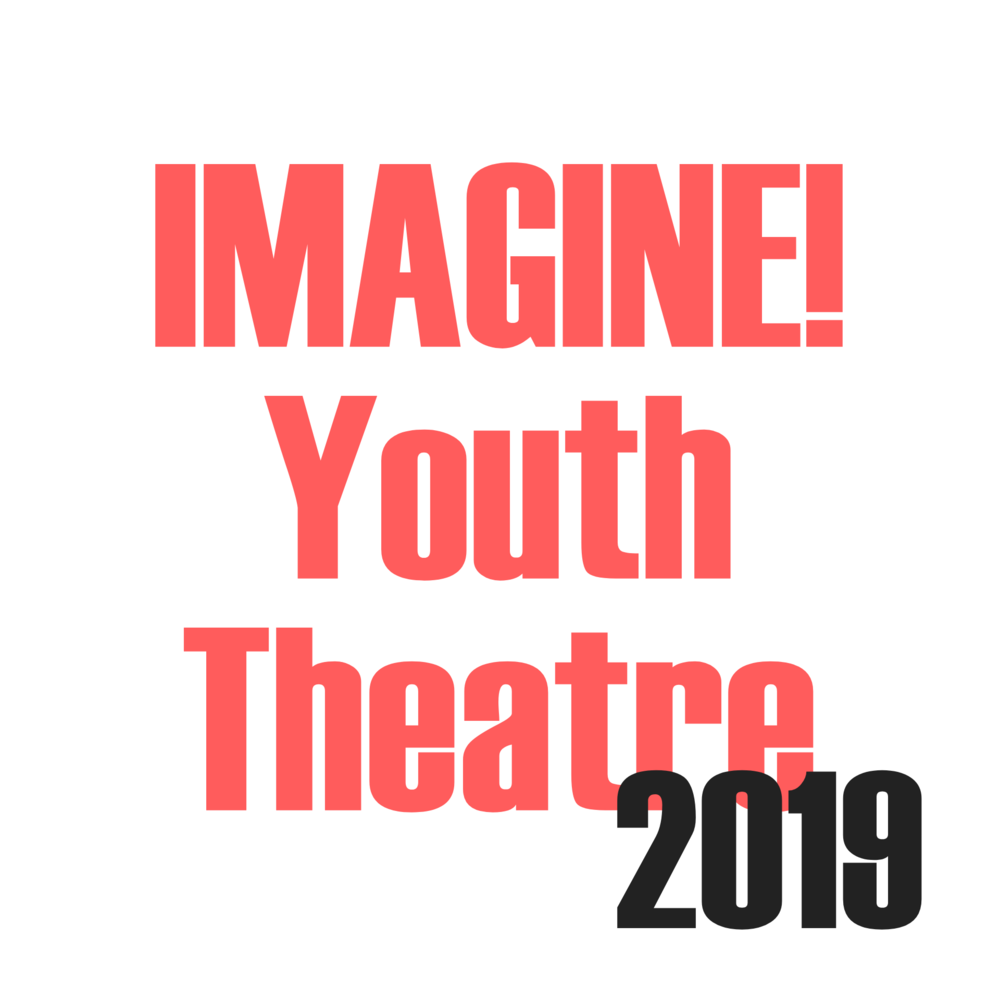 2019 Application - Please submit the application below to register your student for IMAGINE! Youth Theatre 2019!