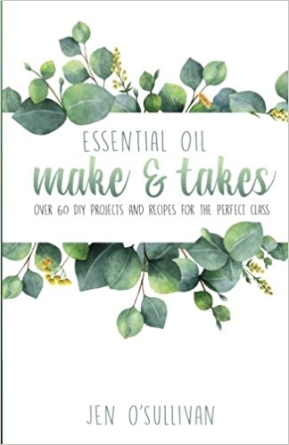 ESSENTIAL OIL MAKE & TAKES   This book provides projects for both beginner and intermediate classes. The recipes use the most beloved Young Living essential oils, plus options using only oils in the Premium Starter Kit.