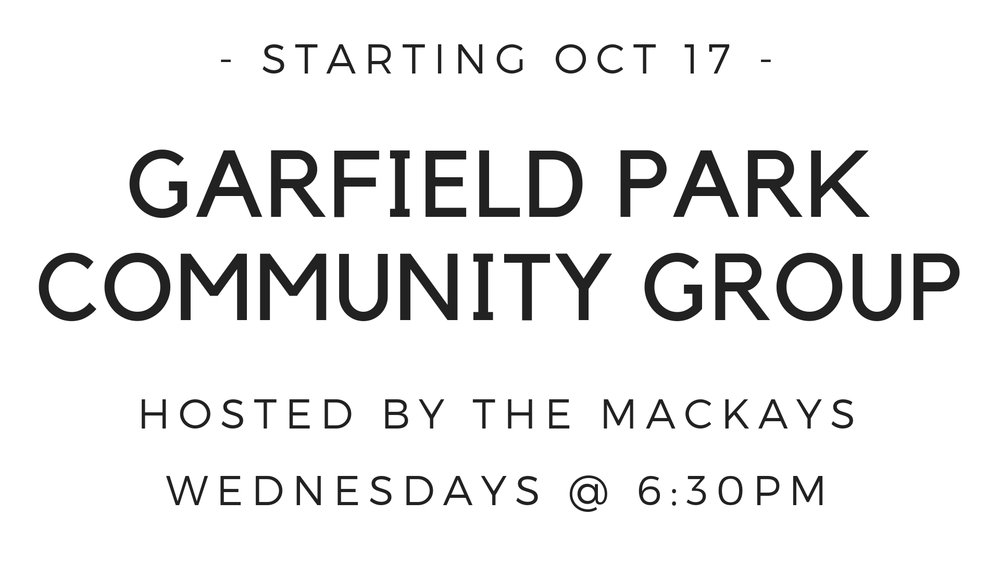 This Wednesday Oct. 17, 6:30pm, David and Josie MacKay will be launching a new community group at their home in Garfield Park. Anyone looking to connect in community is welcome to join. For more information, you can email info@tpd.church or just talk to the MacKays after the member's meeting.