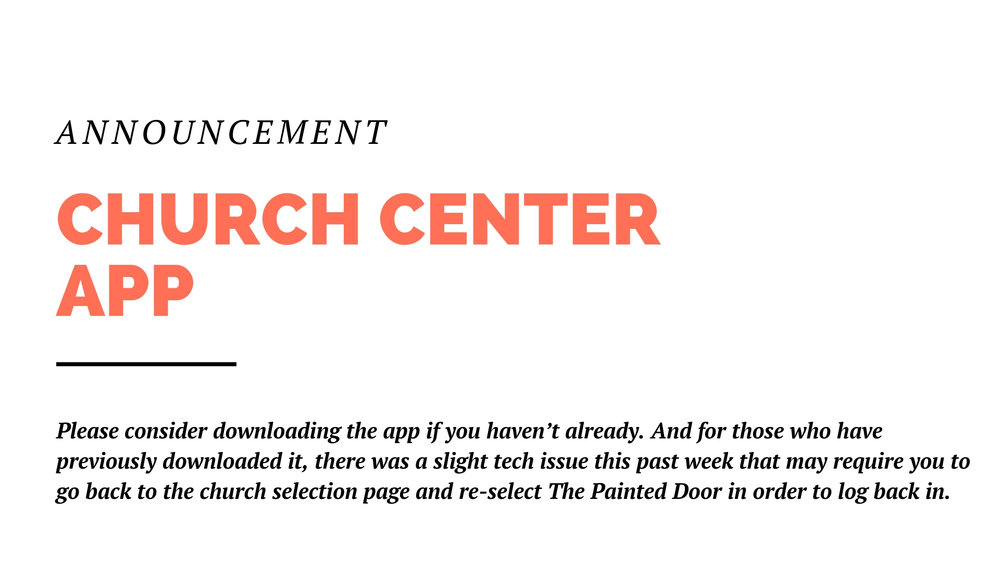 """For those who have previously downloaded the Church Center app, there was a slight tech issue recently that requires you to click """"select a different church"""" and then re-select The Painted Door in order to log back in. Please make that extra effort so you can continue staying up to speed on all that's happening in the church."""