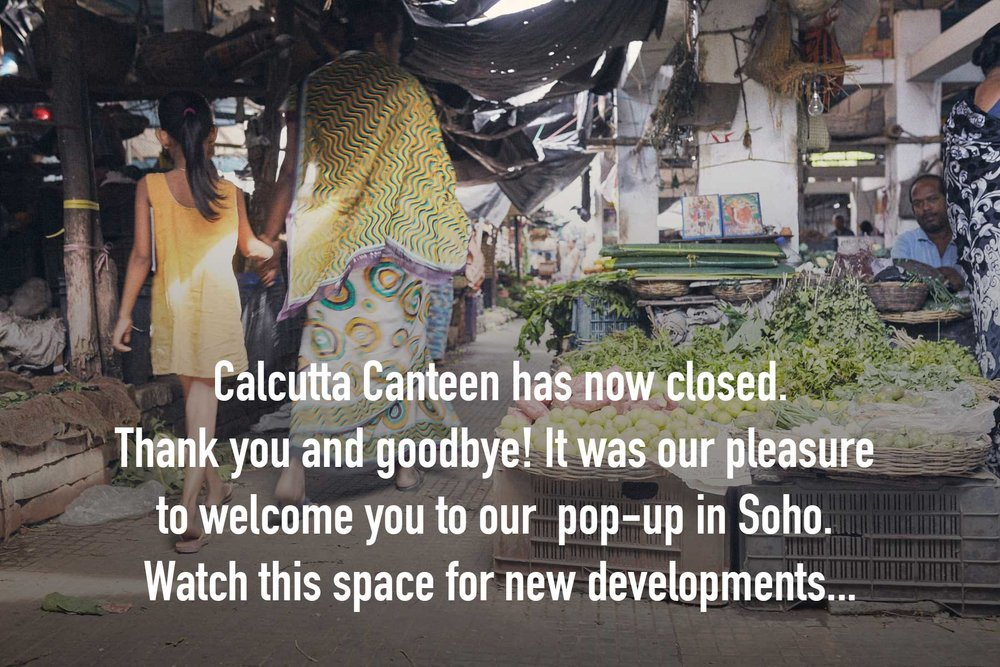 CalcuttaCanteen-Soho-Goodbye-2.jpg
