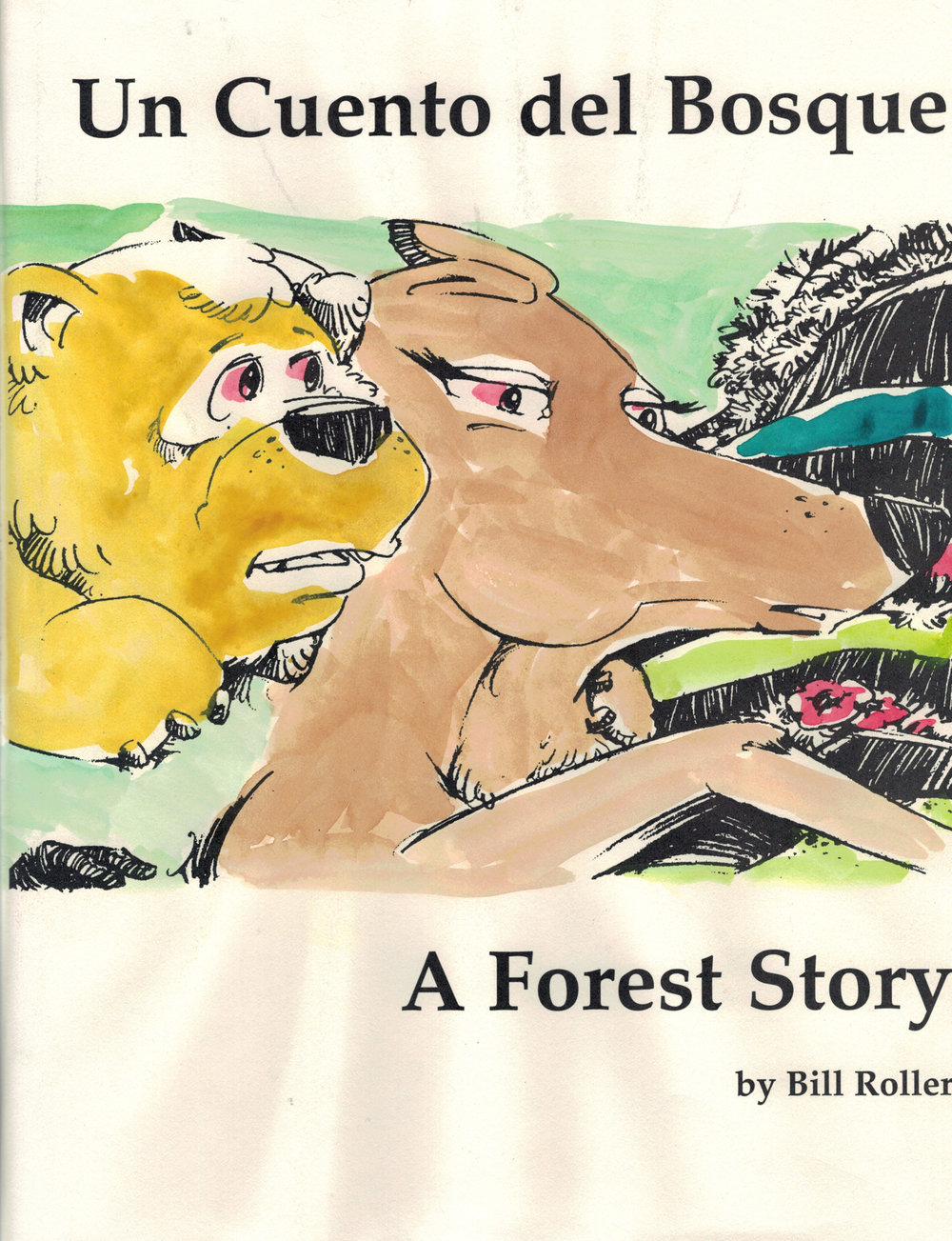 Un Cuento del Bosque: A Forest Story - A bilingual children's story with illustrationsBerkeley: Carpinchu Press, 1998