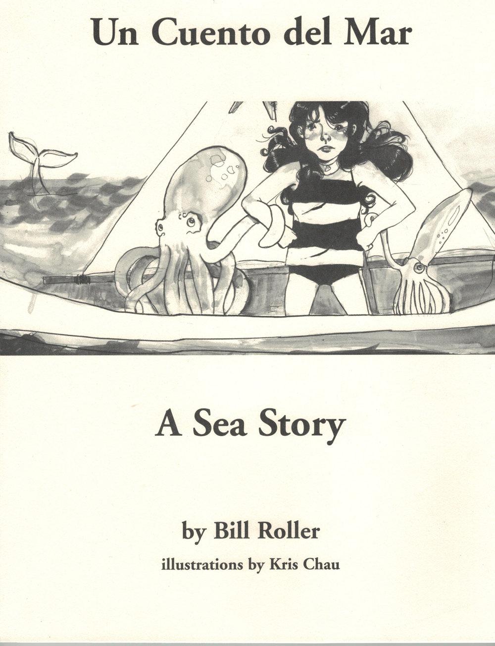Un Cuento del Mar: A Sea Story - A bilingual children's story with illustrationsBerkeley: Carpinchu Press, 2003