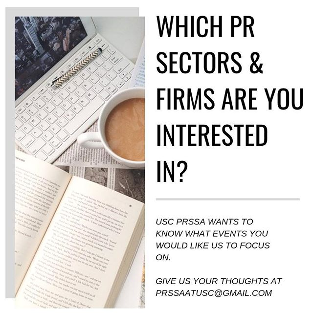 Let us know which PR sectors and L.A. firms you are interested in so we can create events catered to you! Email us at prssaatusc@gmail.com to suggest some ideas ☕️