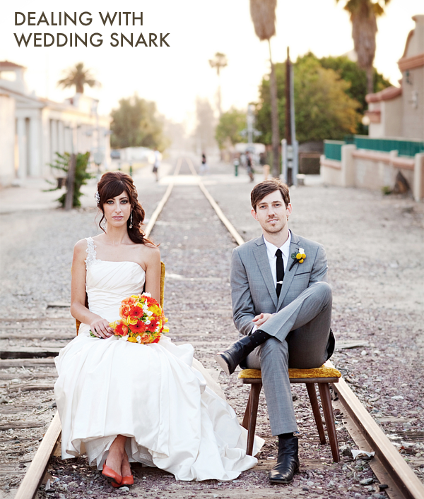 Dealing with wedding snark when planning a wedding stressful for the bride and groom