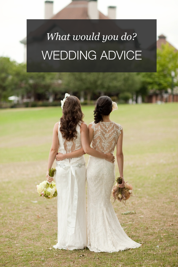 Wedding Advice What to do when a friend steals your wedding idea