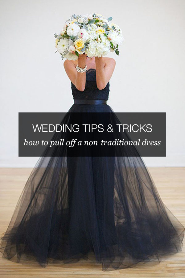 Wedding Tips & Tricks: How to pull off a non-traditional wedding ...