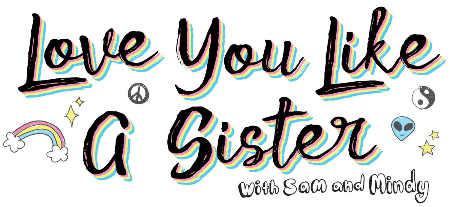 Love You Like a Sister: The Podcast
