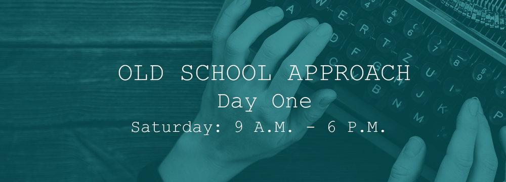 Old-School-Approach-Day-One.jpg