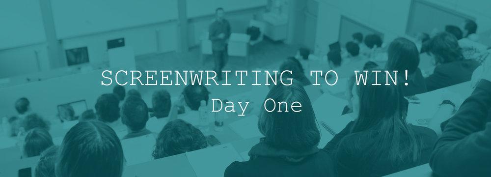 SCREENWRITING-TO-WIN!-Day-One.jpg