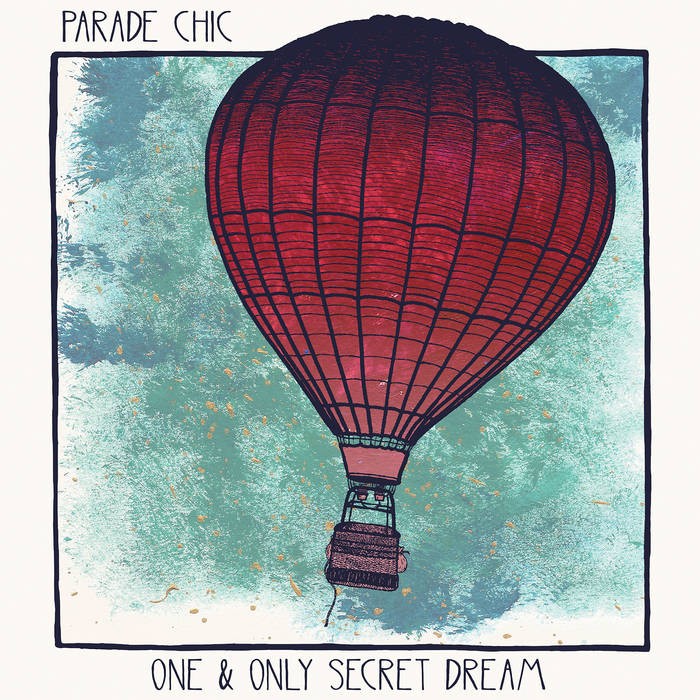12.11.15 -  One and Only Secret Dream  album release   My band Parade Chic has just released our first full length album,  One and Only Secret Dream . Find it on    Spotify   ,    Bandcamp   , or anywhere else you stream music.