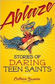 Ablaze: Stories of Teen Saints