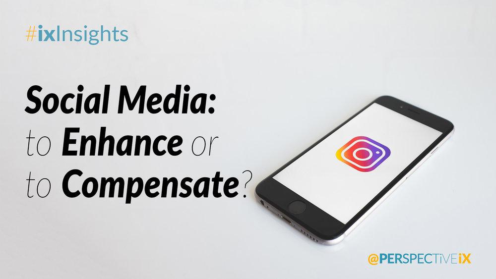 Social-Enhancement-and-Social-Compensation-Using-Social-Media.jpg