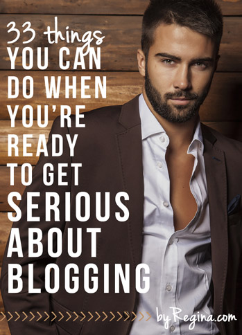 Are you ready to get so so so serious about blogging?