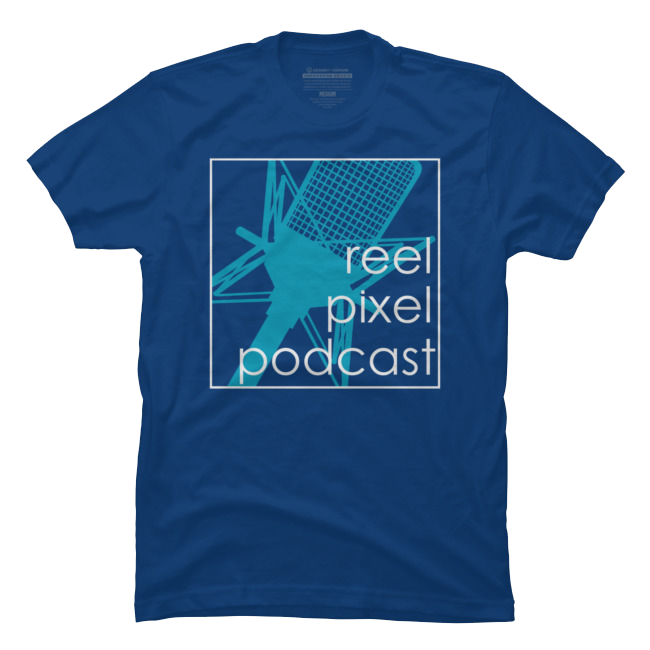 Reel Pixel Podcast T-Shirt $25