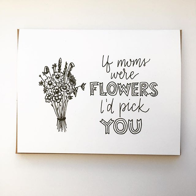 "Getting ready for Mother's Day with a new card in the shop. ""If moms were flowers, I'd pick you."" #handlettering #hensonhandmade #phillyartist #etsyseller #illustration #greetingcards #mothersday #ifmomswereflowers #iloveyoumom #shopsmall"
