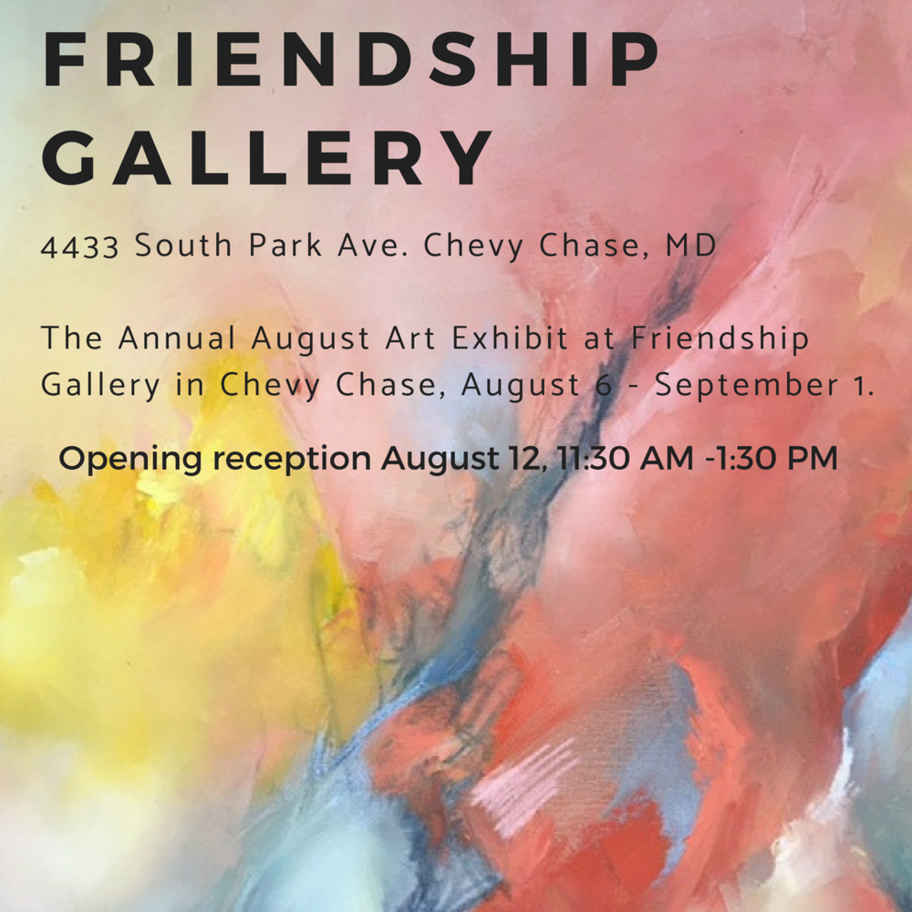 friendship gallery - August 6 - September 1, 2018Friendship Gallery4433 South Park Ave. Chevy Chase, MD