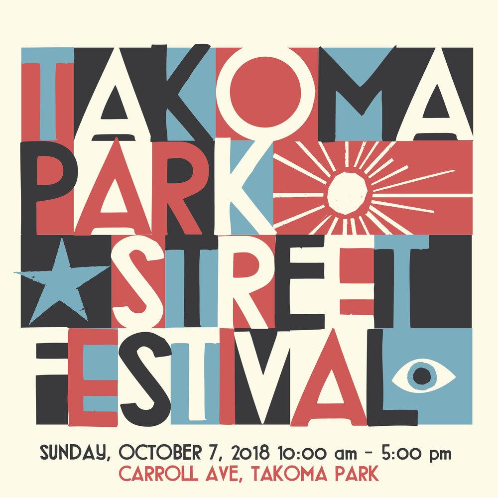 37th Annual Takoma Park Street Festival - Sunday, October 7, 201810am-5pm Carroll Avenue Takoma Park, MDFor more information, visit Takoma Park Street Festival