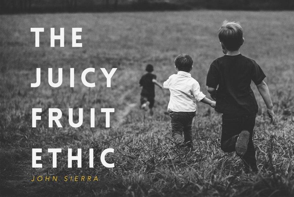 the-juicy-fruit-ethic.jpg
