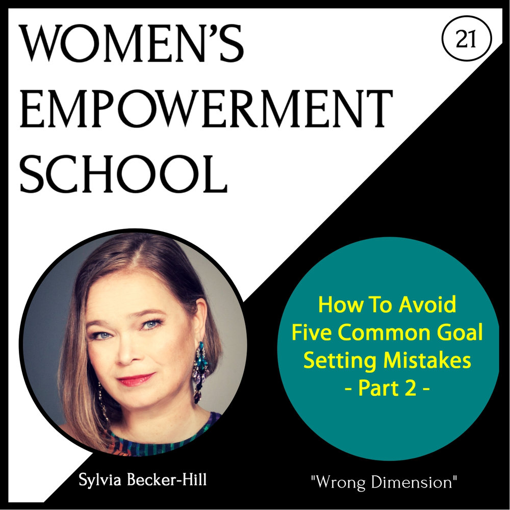 EP021 Wrong Dimension Goal Setting Mistakes Part 2.jpg