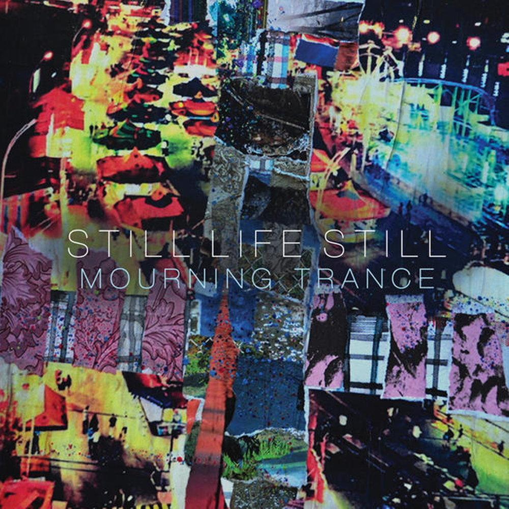 Still Life Still - Mourning Trance