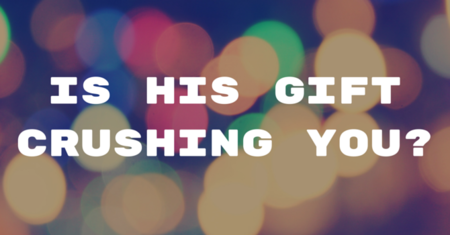 IS HIS GIFT CRUSHING YOU?.png