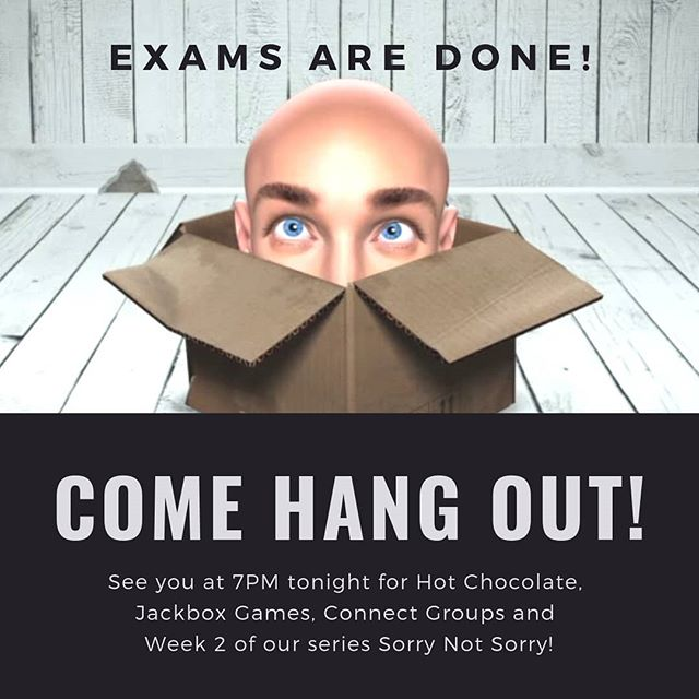 Come hang out tonight!  Week 2 of Sorry Not Sorry! But also, warm up and celebrate the end of exams with some hot chocolate and jackbox games!  See you at 7!  #sorrynotsorry #jackboxgames #exams #c4youth