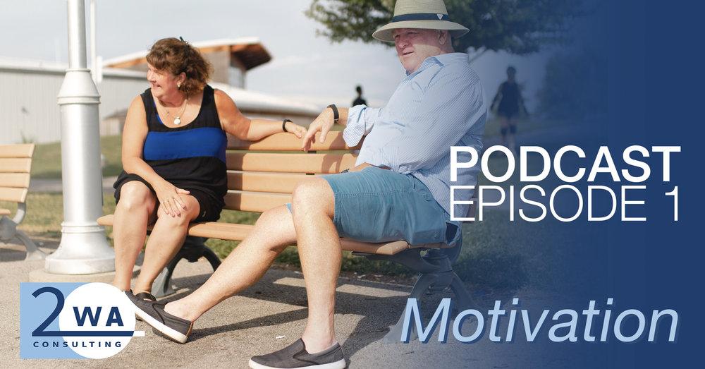 2WAconsulting_Podcast1_Motivation.jpg