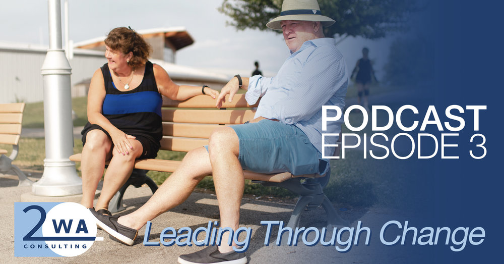 2WA-Consulting_Podcast_Leading-Through-Change.jpg