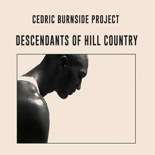 Cedric-Burnside-Project-Descendants-Of-Hill-Country-01-Born-With-It-mp3-image.jpg