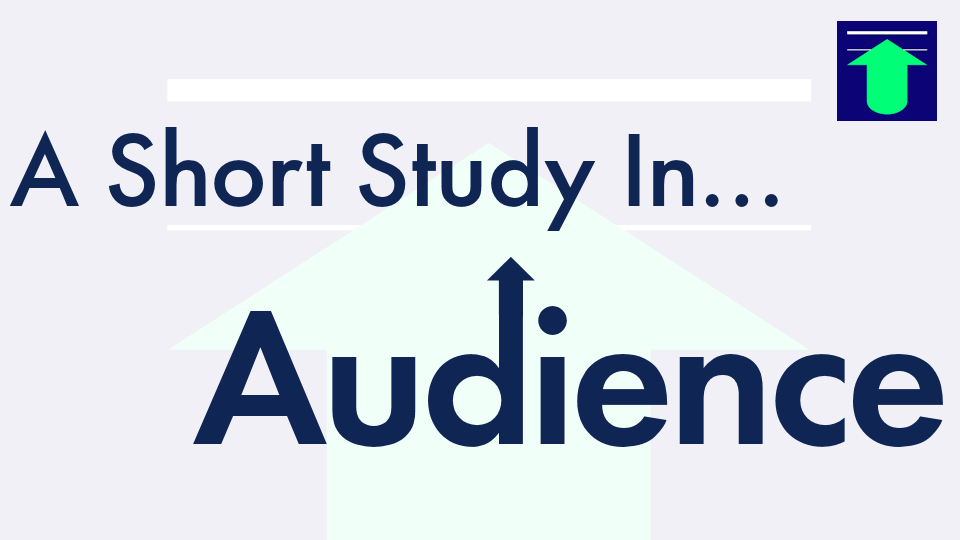 A Short Study In...Audience
