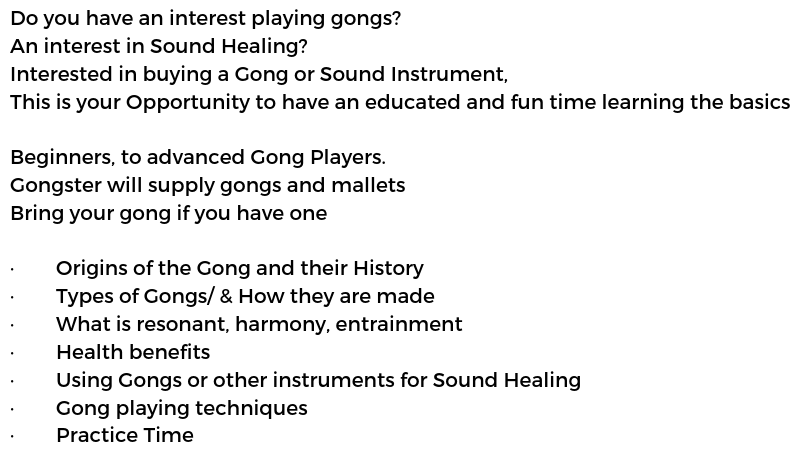 Do you have an interest playing gongs_ An interest in Sound Healing_ Interested in buying a Gong or Sound Instrument, This is your Opportunity to have an educated and fun time learning the basics Beg.png