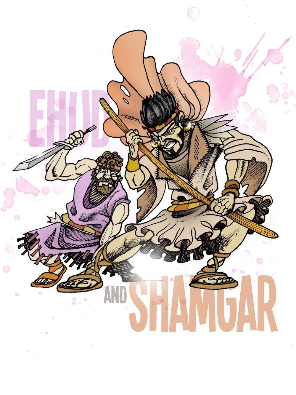 Ehud and Shamgar - Mighty WarriorsEhud - left handed manShamgar - struck down 600 with an oxgoadJudges 3:12-31