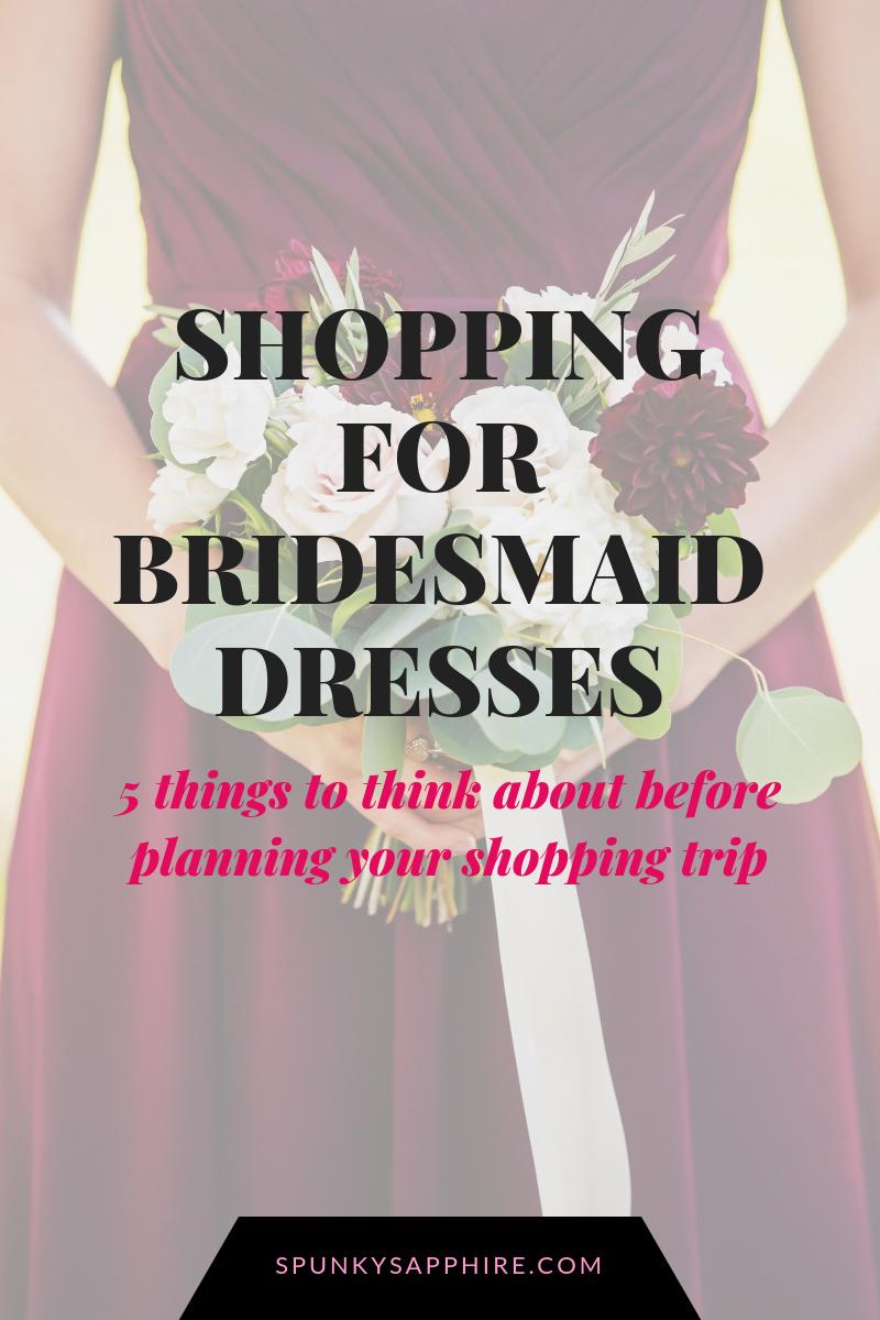 Bridesmaid Dress Shopping Tips // spunkysapphire.com/blog