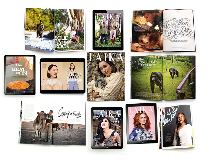 LAIKA MAGAZINE   LAIKA is a magazine. You could say it's a quarterly vegan lifestyle magazine. Or you could say it is simply a clear assertion that a full, vibrant, exciting, interesting and satisfying life can be had — without ever having to inflict harm on another.