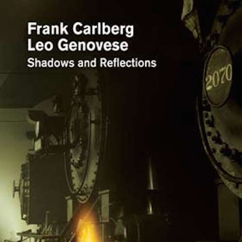 Frank-Carlberg-Leo-Genovese-Shadows-and-Reflections-JDG.jpg