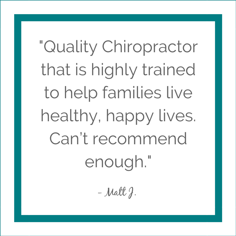 Quality Chiropractor that is highly trained to help families live healthy, happy lives. Can't recommend enough. (3).png