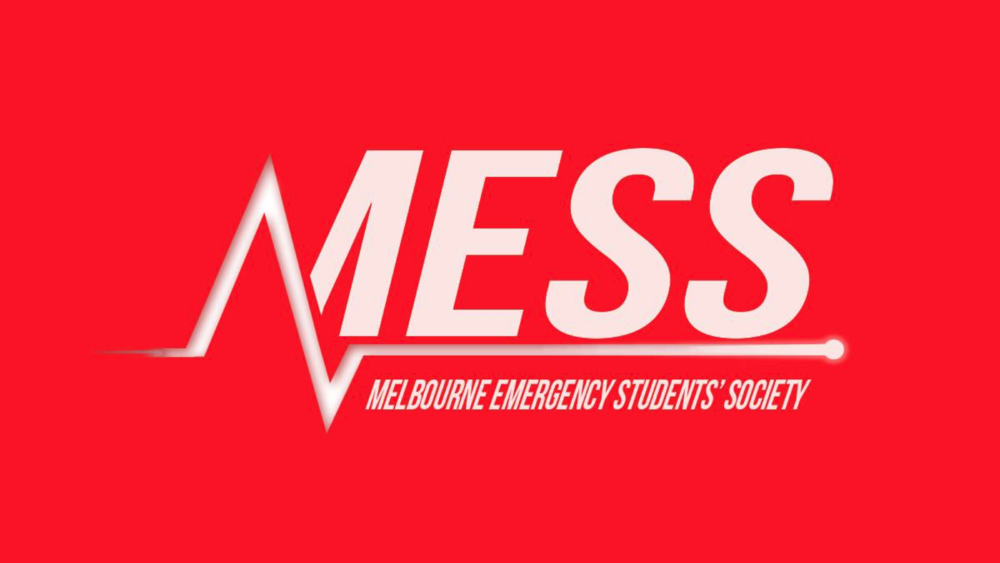 Medical Emergency Students' Society (MESS) - MESS is a student group dedicated to fostering a passion for all things emergency medicine in medical students throughout Victoria.