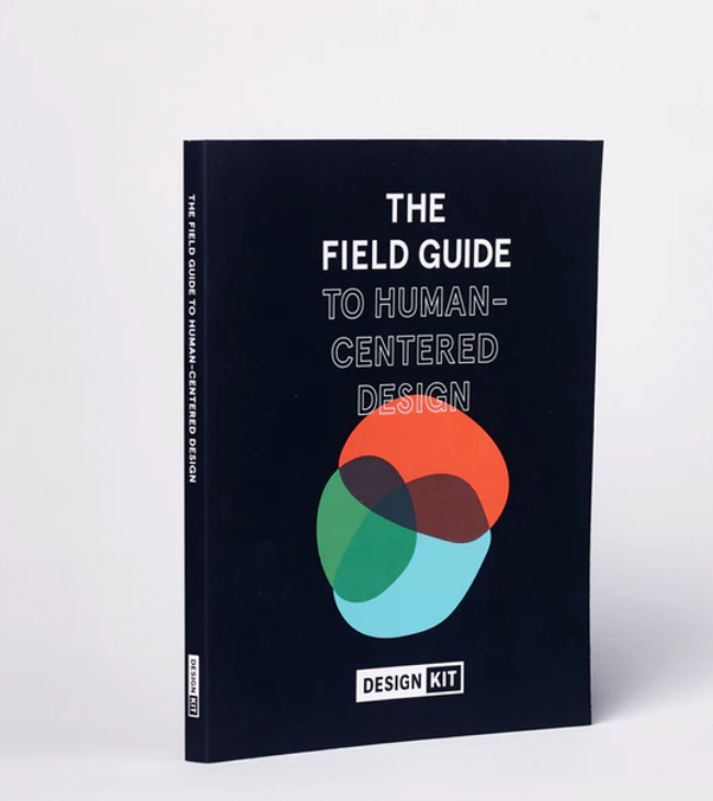 The Field Guide to Human-Centered Design -