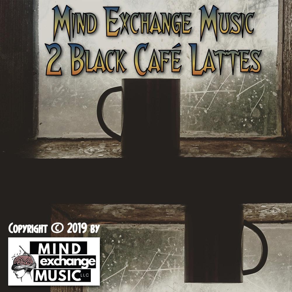 Mind Exchange Music's Soundtrack 2 Black Cafe Lattes