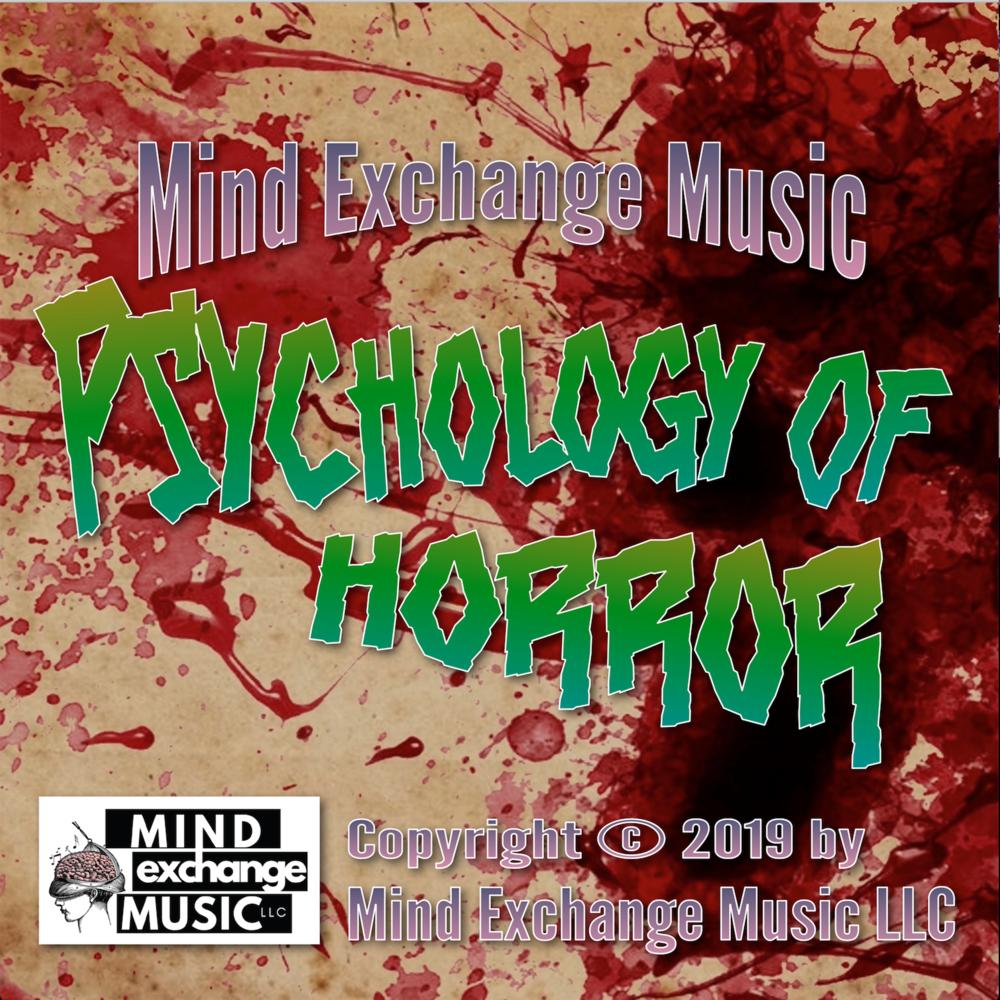 Mind Exchange Music's Soundtrack Psychology of Horror
