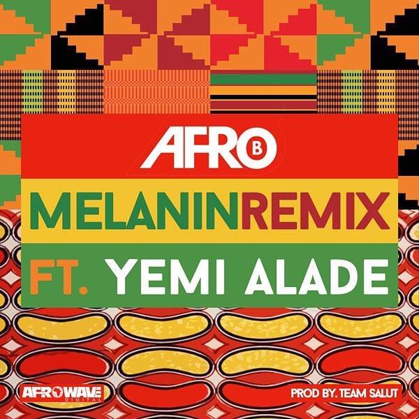 Afro B - Melanin (Remix) feat. Yemi Alade ART.jpg