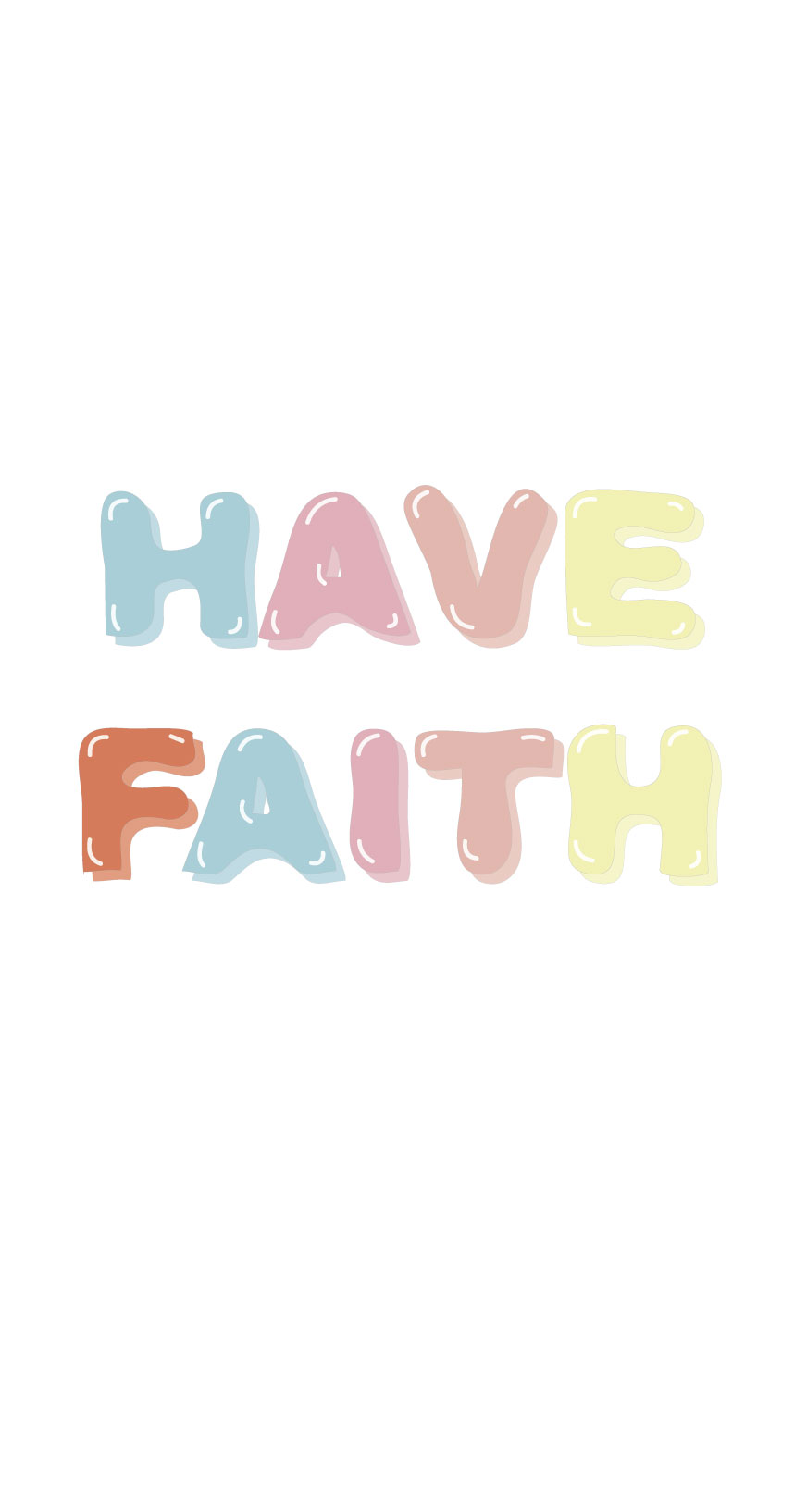 Have Faith iphone screensaver