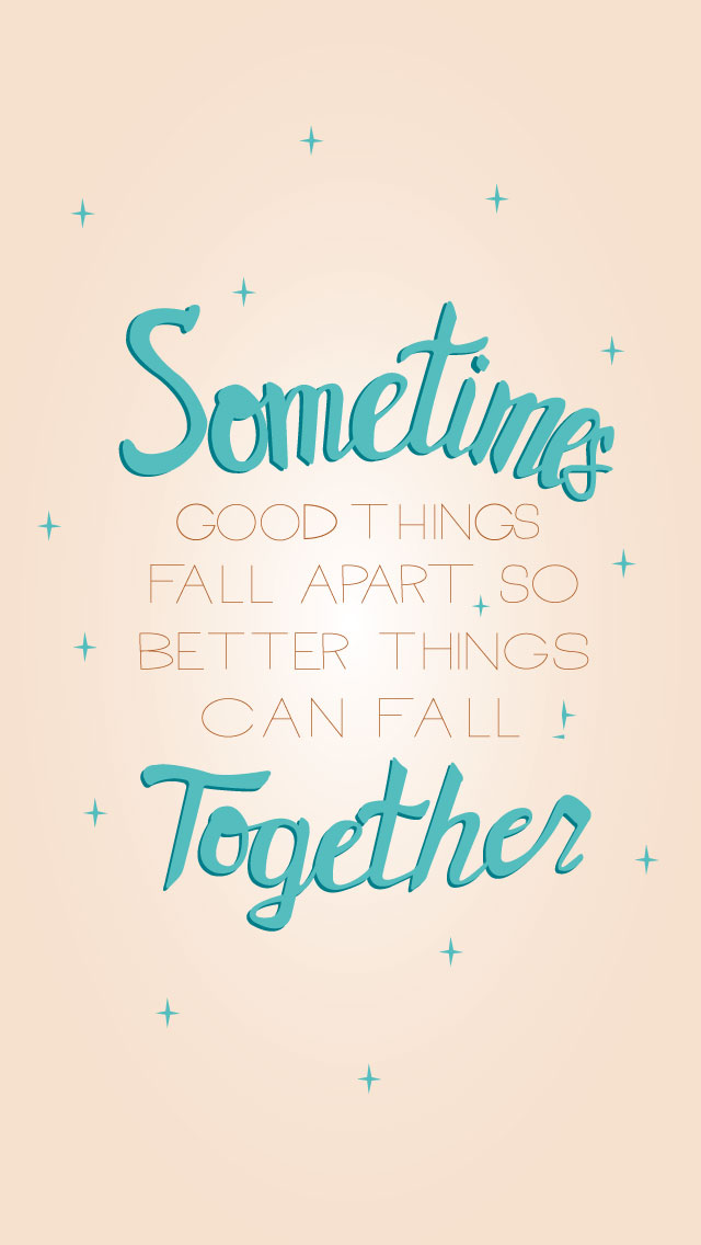 Sometimes Good Things Fall Apart iphone screensaver