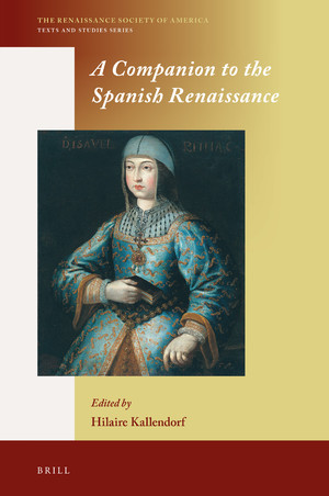 """Co-authored book chapter - Look for Ignacio Navarrete and my article, """"Nobles and Court Culture,"""" in Brill's Companion to the Spanish Renaissance (2019)."""