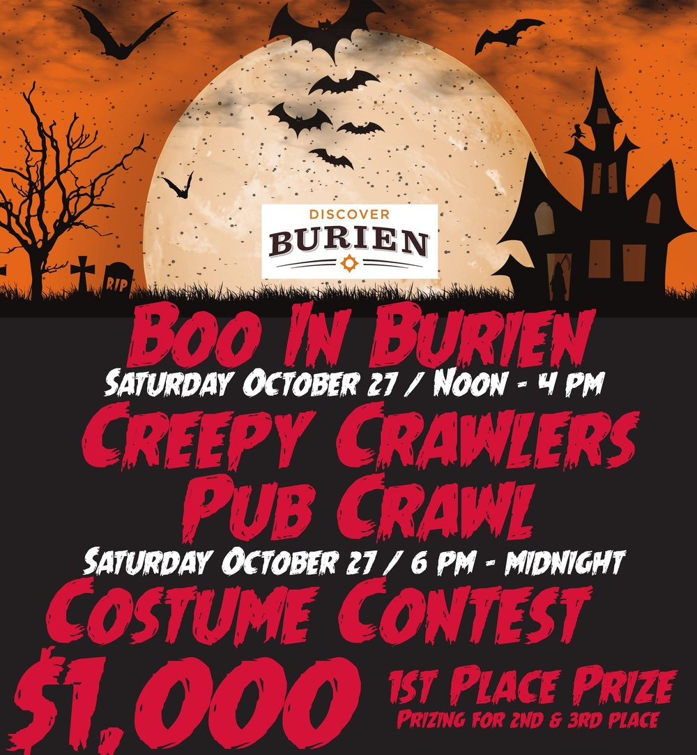 "CREEPY CRAWLERS PUB CRAWL   Sign up for the Pub Crawl Costume Contest with $1000 Grand Prize!!! You can sign up now to reserve your spot, and we will e-mail you participating restaurants / bars as we get closer to the event  Here are the bare bones and how it works:  · Purchase your ""Headstone Passport"" pre-registration online and at the Discover Burien office located at 427 SW 152nd Street in Burien. Advanced registration is $10 per person. Participants can opt to register on the event day for $15 per person.  · On Saturday, October 27th, participants will pick up their ""Headstone Passport"" and take photos at registration which is located at The Point in Burien. This is also where players will receive their contest numbers.  · ""Headstone Passports"" require a stamp from each pub. During the crawl to all of the locations, employees of each pub will have skulls to give away to their favorite costumes. These are worth 5 extras points!  · When your crawl has ended, please report back to registration where you will turn in your ""Headstone Passports and any extra skulls received from pub employees.  · Once you have completed your crawl, gathered as many skulls as you can you then return to Registration at The Point and your photo will then be uploaded for voting.  · Online Voting is allowed once every hour for 24 hours. Voting concludes at noon on Halloween and the winner will be announced at 5 pm!  · Prizes will be awarded for first, second and third place.   Remember: You can also help your favorite pub win $100 for best decorations by voting at registration.    REGISTRATION IS AT THE POINT LIQ. AND EATS 435 SW 152ND STREET"